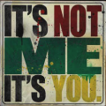 Its Not Me Its You - Daniel Bombardier